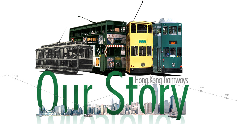 Hong Kong Tramways Our Story